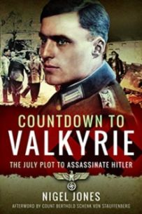 Countdown to Valkyrie : The July Plot to Assassinate Hitler