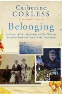 Belonging : A Memoir of Place, Beginnings and One Woman's Search for Truth and Justice for the Tuam Babies