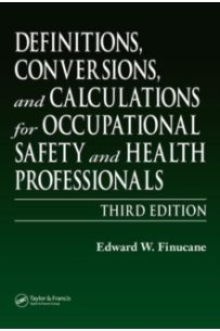Definitions, Conversions, and Calculations for Occupational Safety and Health Professionals