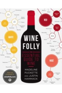 Wine Folly : The Essential Guide to Wine