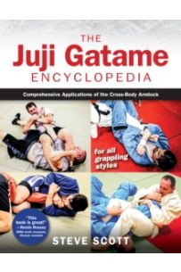 Juji Gatame Encyclopedia : Comprehensive Applications of the Cross-Body Armlock for All Grappling Styles