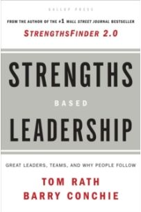 Strengths Based Leadership : Great Leaders, Teams, and Why People Follow