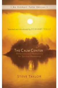 The Calm Center : Reflections and Meditations for Spiritual Awakening