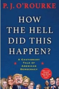 How the Hell Did This Happen? : A Cautionary Tale of American Democracy
