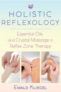 Holistic Reflexology : Essential Oils and Crystal Massage in Reflex Zone Therapy