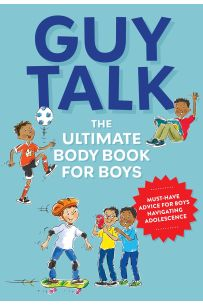 Guy Talk The Ultimate Boy's Body Book with Stuff Guys Need to Know while Growing Up Great!