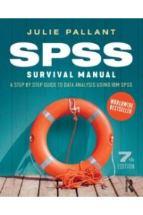 SPSS Survival Manual : A step by step guide to data analysis using IBM SPSS (7th Edition)