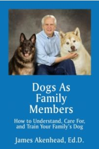 Dogs as Family Members : How to Understand, Care For, and Train Your Family's Dog