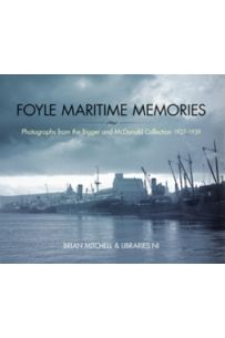 Foyle Maritime Memories (Photographs from the Bigger and McDonald Collection 1927-1939)
