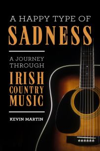 A Happy Type of Sadness:: A Journey Through Irish Country Music