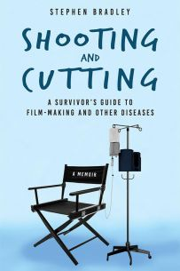 Shooting and Cutting : A Survivor's Guide to Filmmaking and Other Diseases