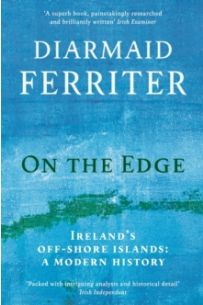 On the Edge : Ireland's off-shore islands: a modern history