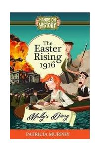 The Easter Rising 1916: Molly's Diary (Hands on History series)