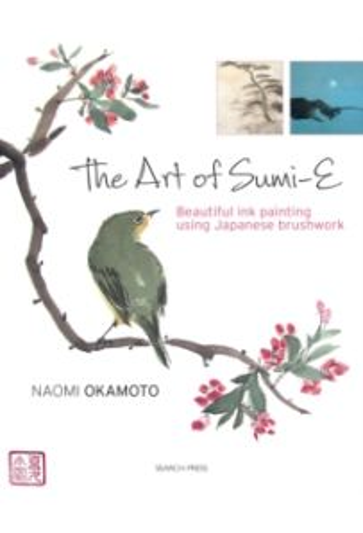 The Art of Sumi-E : Beautiful Ink Painting Using Japanese Brushwork