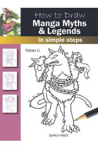 How to Draw: Manga Myths & Legends : In Simple Steps