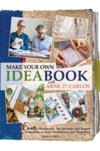 Make Your Own Ideabook with Arne & Carlos : Create Handmade Art Journals and Bound Keepsakes to Store Inspiration and Memories