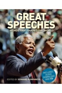 Great Speeches : Words that Shaped the World