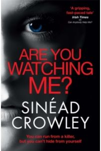 Are You Watching Me? : A totally gripping story of obsession with a chilling twist (Detective Claire Boyle Thriller 2)
