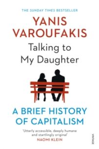 Talking to My Daughter : A Brief History of Capitalism