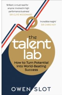 The Talent Lab : The secret to finding, creating and sustaining success