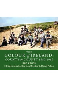 The Colour of Ireland : County by County 1860-1960