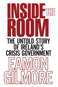 Inside the Room: The Untold Story of Ireland's Crisis Government