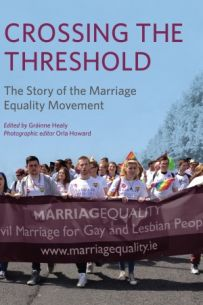 Crossing the Threshold: The Story of the Marriage Equality Movement