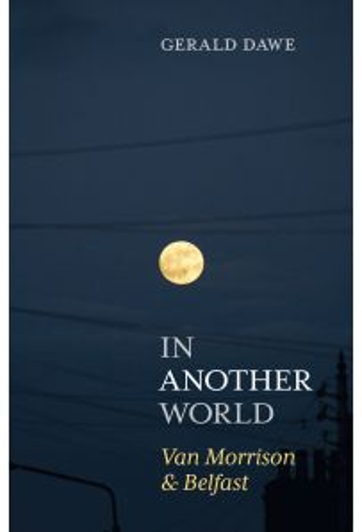 In Another World: Van Morrison & Belfast