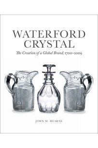 Waterford Crystal: The Creation of a Global Brand