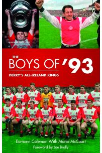 The Boys of '93: Derry's All-Ireland Kings