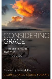Considering Grace: Presbyterians and the Troubles
