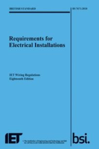Requirements for Electrical Installations, IET Wiring Regulations, Eighteenth Edition, BS 7671:2018