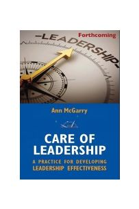 Care of Leadership: A Practice for Developing Leadership Effectiveness