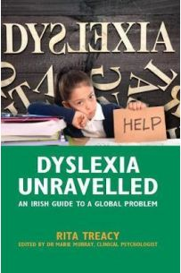 Dyslexia Unravelled An Irish Guide to a Global Problem