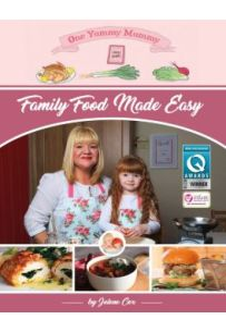 One Yummy Mummy: Family Food Made Easy