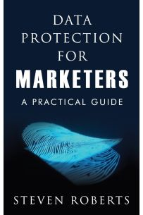 Data Protection for Marketers: A Practical Guide