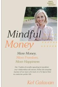 Mindful Money : More Money, More Freedom, More Happiness
