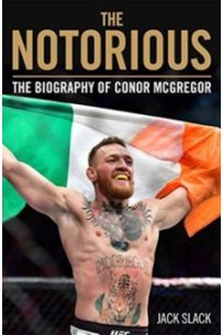 Notorious : The Life and Fights of Conor McGregor