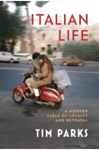 Italian Life : A Modern Fable of Loyalty and Betrayal