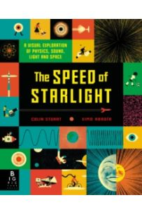 The Speed of Starlight : How Physics, Light and Sound Work