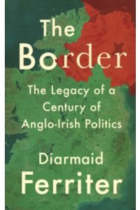The Border : The Legacy of a Century of Anglo-Irish Politics (Paperback)