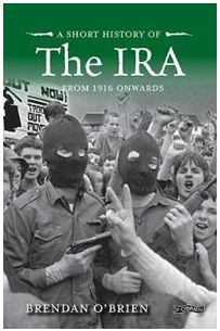 A short history of the IRA (From 1916 Onwards)