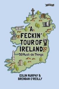 A Feckin' Tour of Ireland : 50 Must Do Things