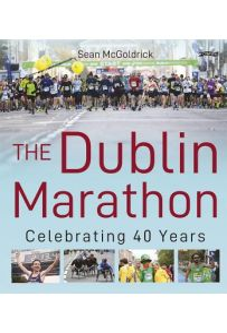 The Dublin Marathon : Celebrating 100 Years
