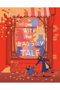 The One with the Waggly Tail : Favourite Rhymes from an Irish Childhood