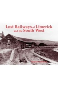 Lost Railways of Limerick and the South West
