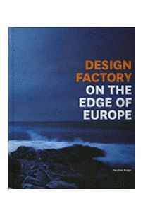 Design Factory: On the Edge of Europe