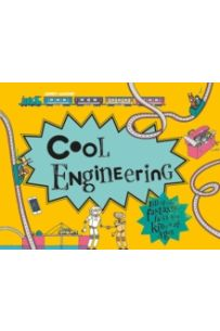 Cool Engineering : Filled with Fantastic Facts for Kids of All Ages