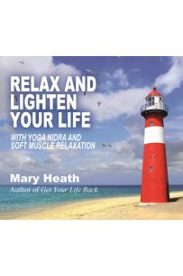 Relax and Lighten Your Life : With Yoga Nidra and Soft Muscle Relaxation