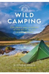 Wild Camping 2nd edition : Exploring and Sleeping in the Wilds of the UK and Ireland
